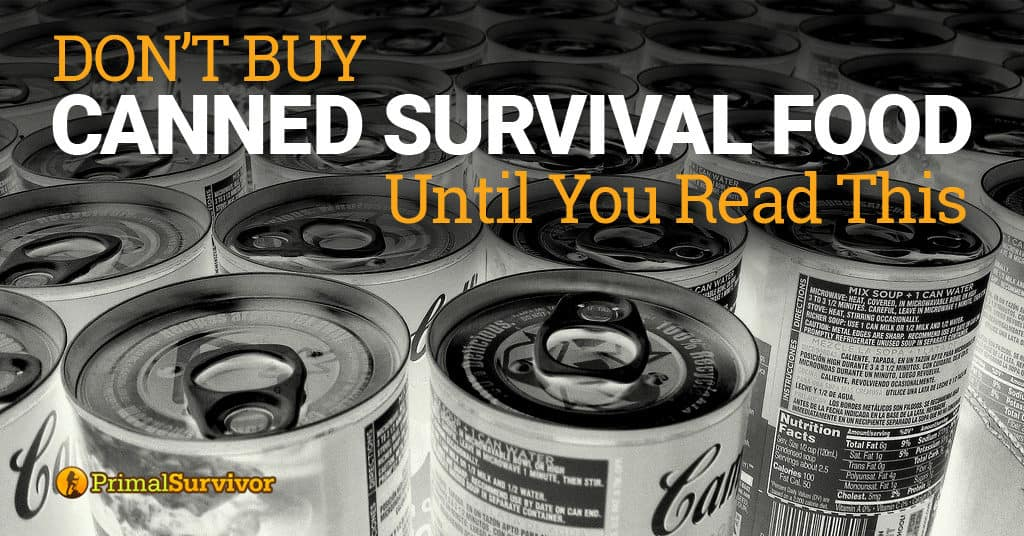 Don't Buy Canned Survival Food Until You Read This! post image