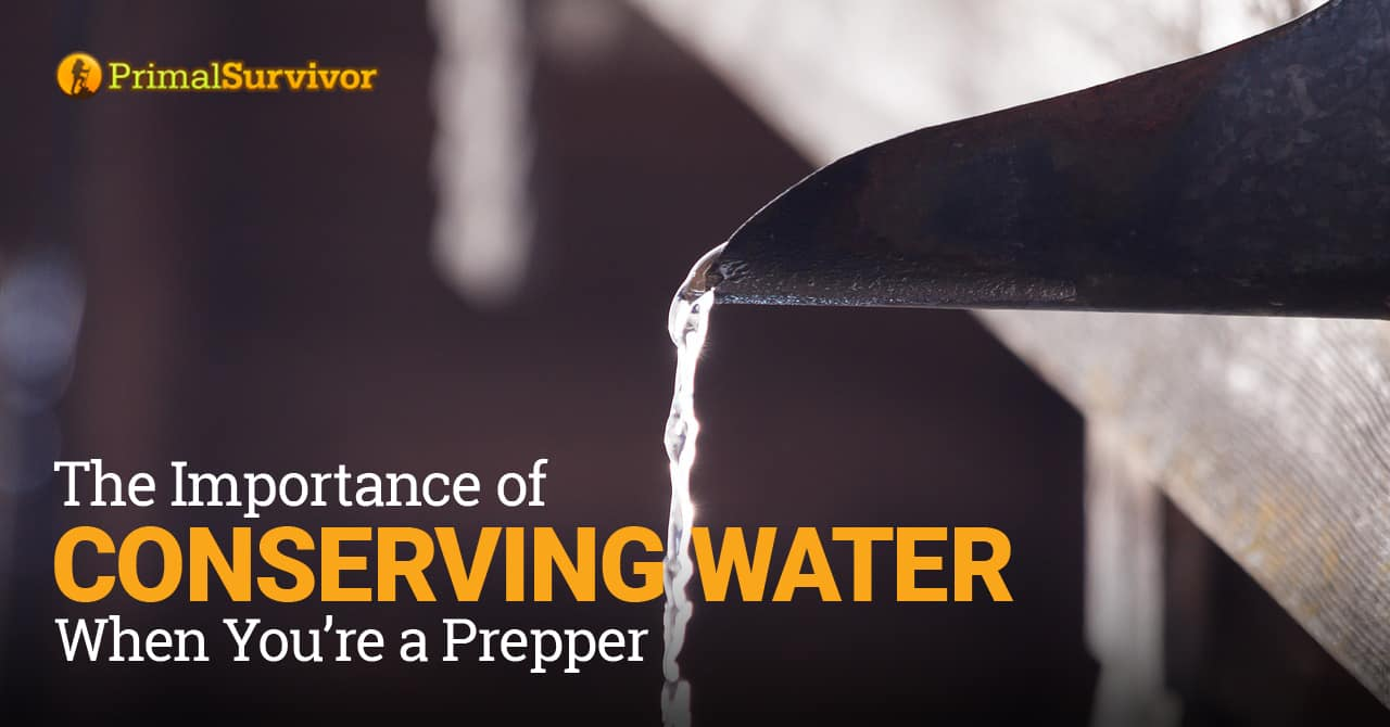 The Importance of Conserving Water When You're a Prepper post image