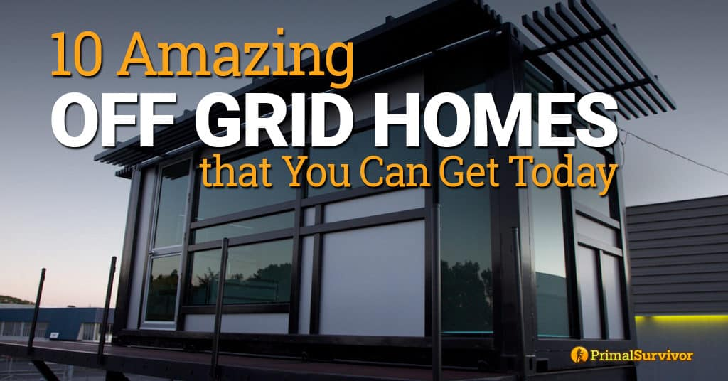 10 Amazing Off Grid Homes that You Can Get Today post image