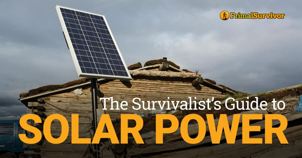 The Survivalist's Guide to Solar Power post image