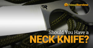neck knife pros cons