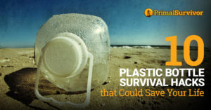 10 Plastic Bottle Survival Hacks