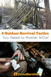 8 Outdoor Survival Tactics You Need to Master NOW