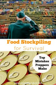 Food Stockpiling for Survival. Top mistakes Preppers make