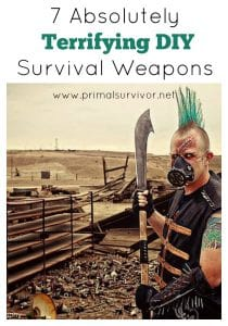 7 Absolutely Terrifying DIY Survival Weapons