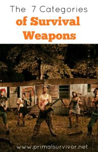 7 Categories of Survival Weapons