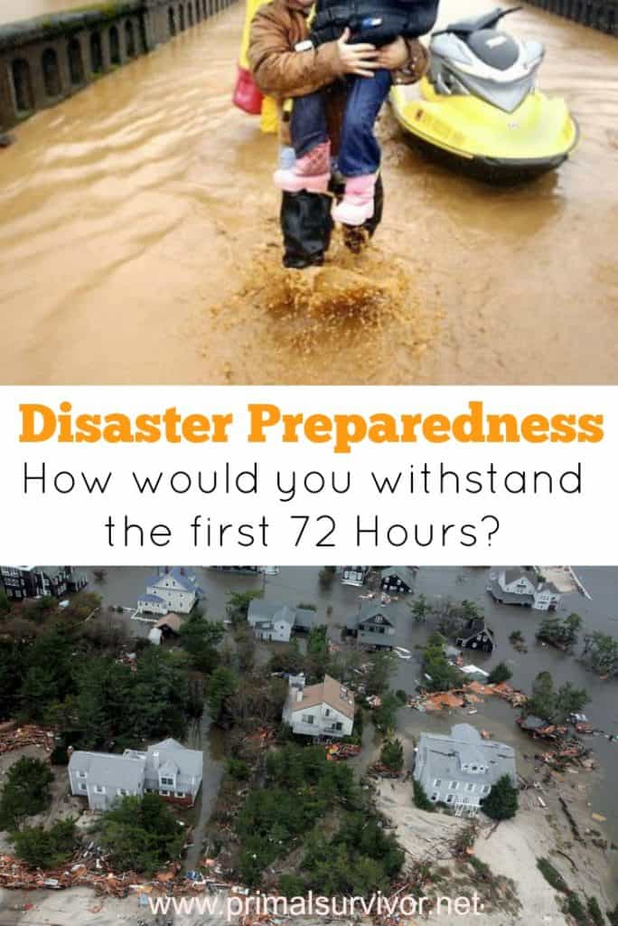Disaster Preparedness how would you withstand the first 72 hours