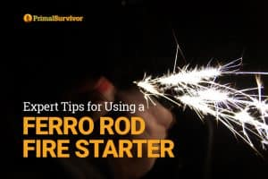 Experts Tips for Using a Ferro Rod Fire Starter