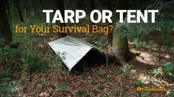 Tarp or Tent for Your Survival Bag?