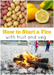 How to start a fire with a Lemon, Potato or Tomato