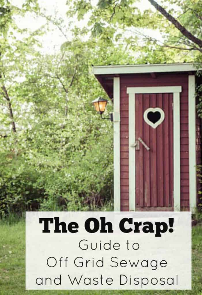 The Oh Crap! Guide to Off Grid Sewage and Sanitation