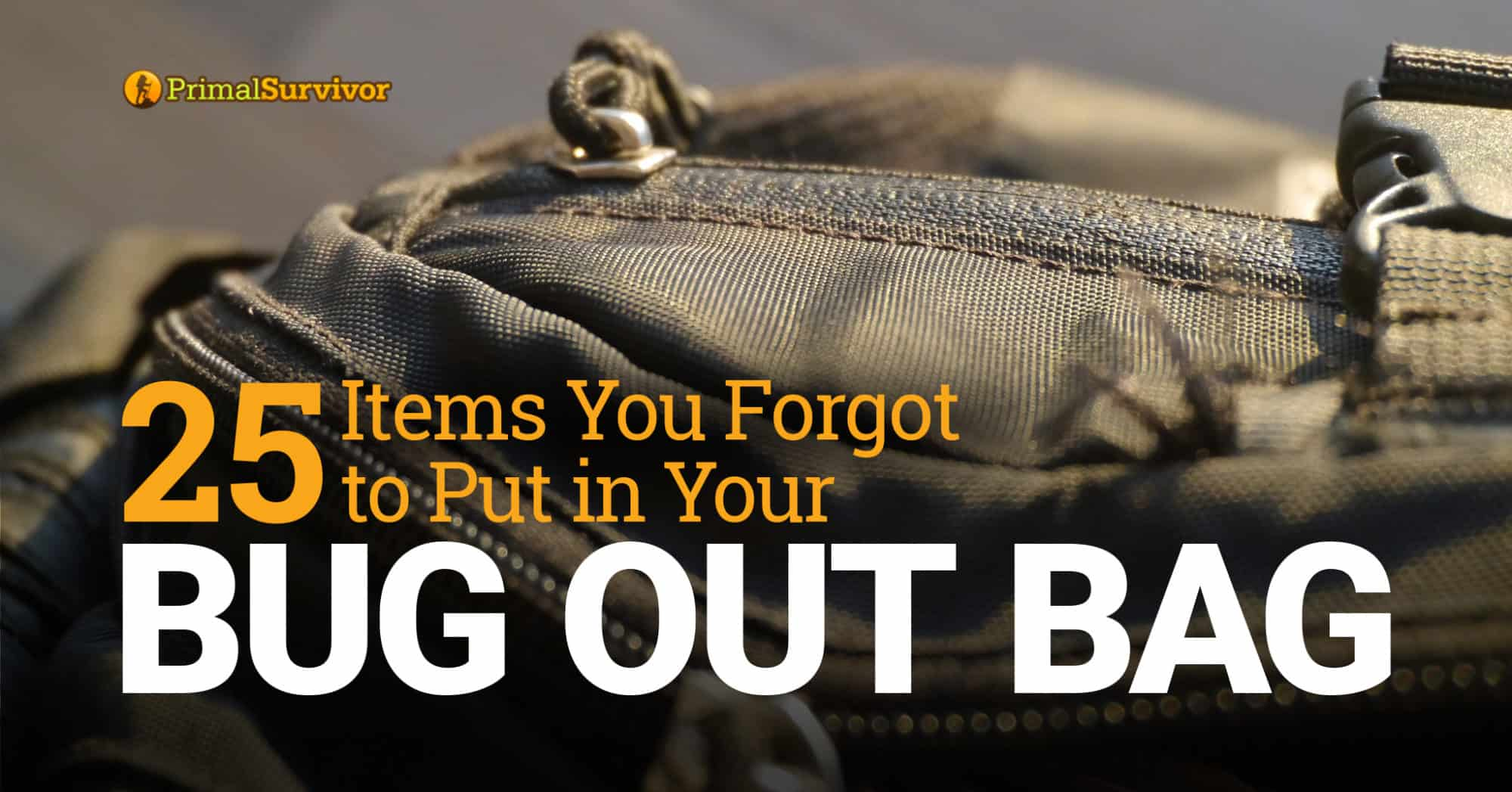 25 items you forgot to put in your bug out bag primal survivor