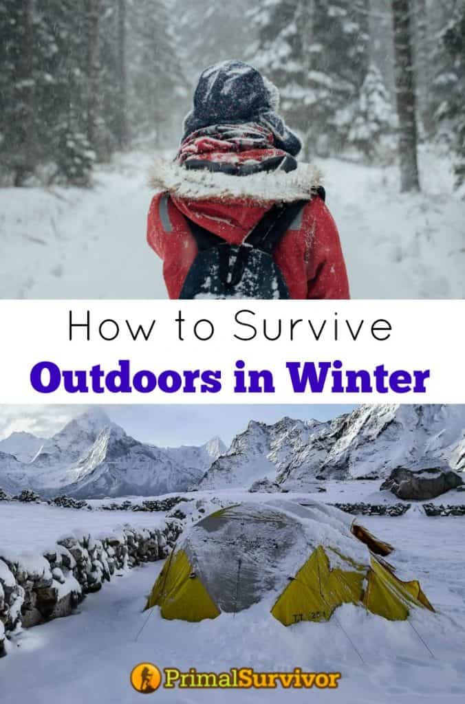 How to survive outdoors in Winter. How to Bug Out in cold weather