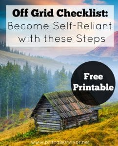 Off Grid Checklist: Become Self Reliant with These Steps