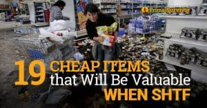 cheap items that will be valuable when SHTF