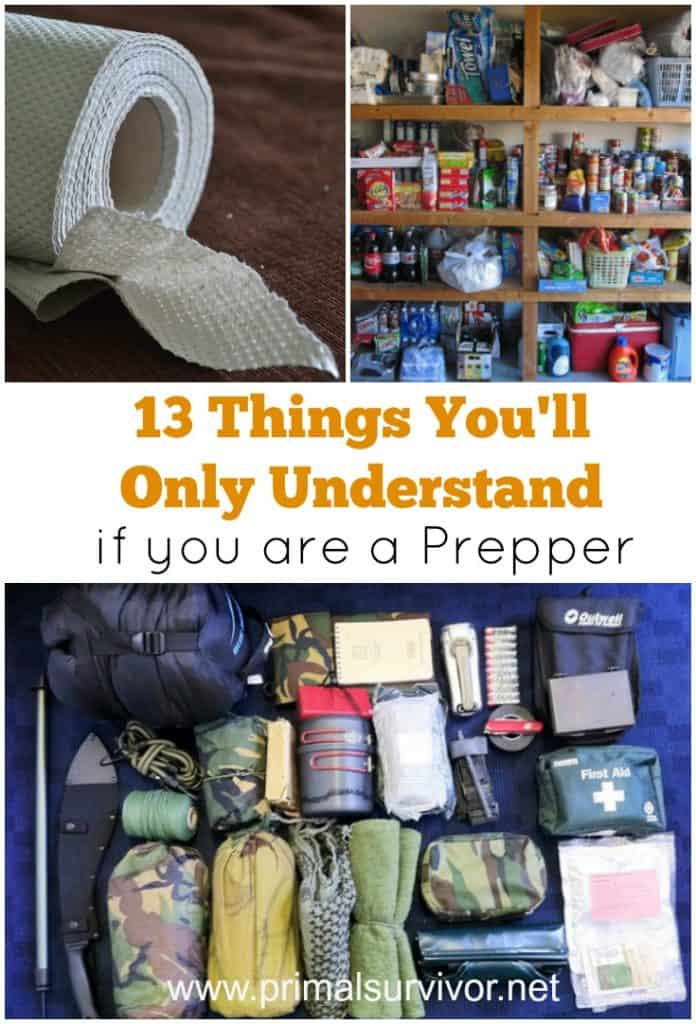 13 Things you'll only understand if you are a Prepper