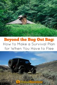 Beyond the Bug Out Bag How to Make a Survival Plan for When You Have to Flee