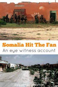 Somalia Hit The Fan An Eye Witness Account