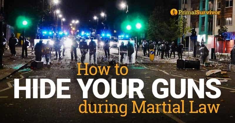 hide guns martial law