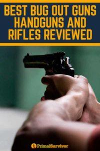 Best Bug Out Guns (Handguns and Rifles Reviewed)